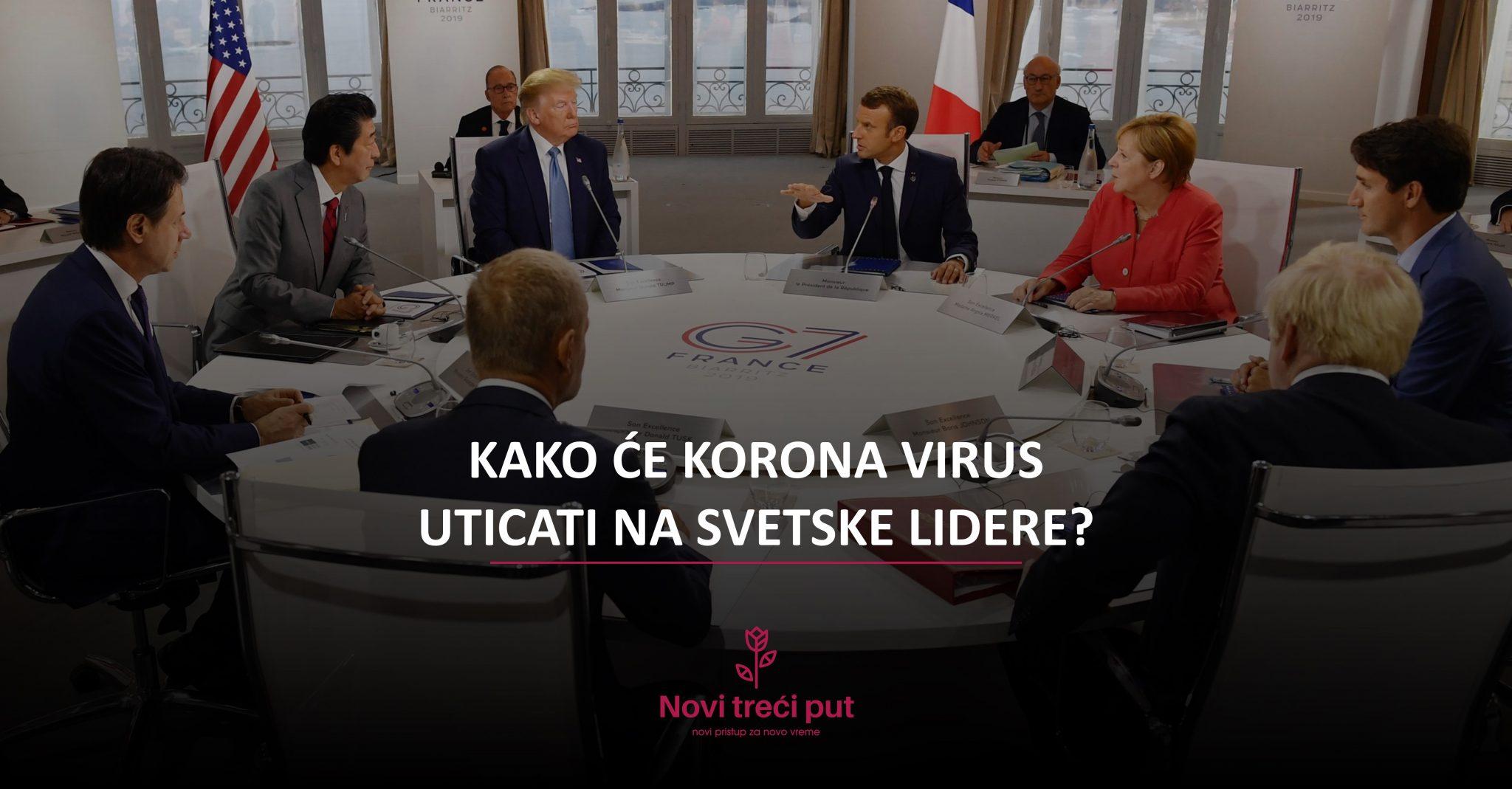 Kako će korona virus uticati na svetske lidere?