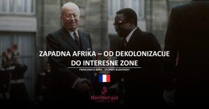 Zapadna Afrika - od dekolonizacije do interesne zone